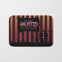 Be it ever so Haunted, there's no place like Home. Bath Mat