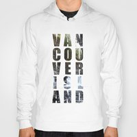 vancouver Hoodies featuring VANCOUVER ISLAND by Amie Enns