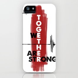 Together We Are Strong iPhone Case