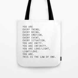 You are every thing, every being, every emotion, every event, every situation. Tote Bag