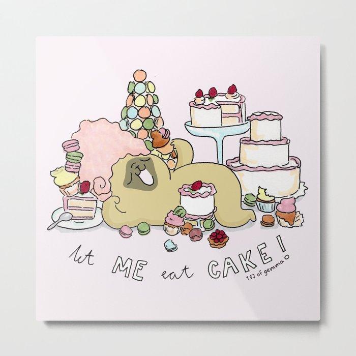 let me eat cake Metal Print