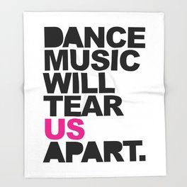 Dance Music Will Tear Us Apart Quote Throw Blanket