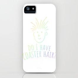 Do I Have Coaster Hair Fun Roller Coaster Lover Gift iPhone Case