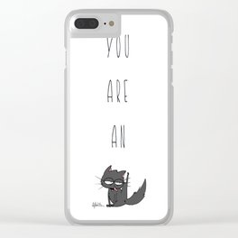 You are an Clear iPhone Case