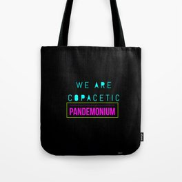 Copacetic Pandemonium Tote Bag