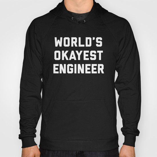 World's Okayest Engineer Funny Quote by envyart