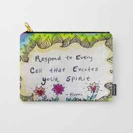 Respond to Every Call that Excites Your Spirit Carry-All Pouch