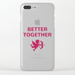 BETTER TOGETHER - VALENTINES Clear iPhone Case