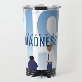 Rise Above The Madness Travel Mug