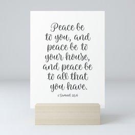 Peace be to this house, 1 Samuel 25:6 Mini Art Print