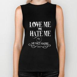 Love Me Or Hate Me Me Vale Madre Funny Humor meme T-Shirts Biker Tank