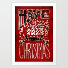 Have Yourself A Merry Little Christmas Art Print