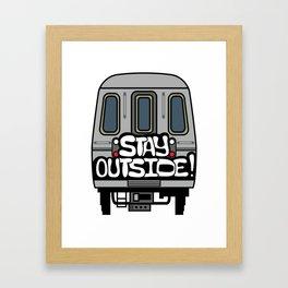 STAY OUTSIDE Framed Art Print