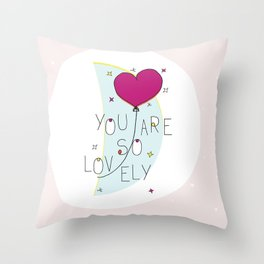 You are so lovely Throw Pillow