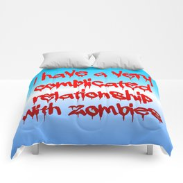 I have a complicated relationship with  zombies Comforters