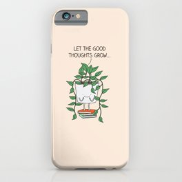 Grow good thoughts iPhone Case