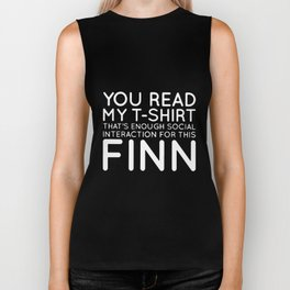 you read my t-shirt that's enough social interaction for this finn viking Biker Tank