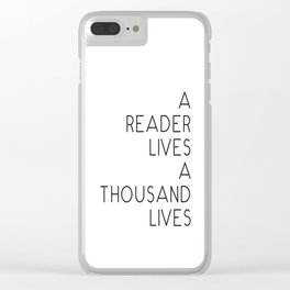 A reader lives a thousand lives quote Clear iPhone Case