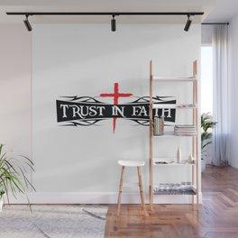 Trust In Faith Wall Mural