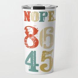 86 45 Nope. Anti Trump Impeach Vintage Travel Mug