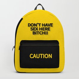 DON'T HAVE SEX HERE BITCH!! CAUTION SIGN Backpack