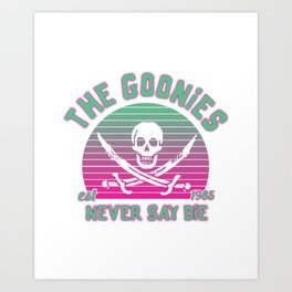 The Goonies Never Say Die Art Print