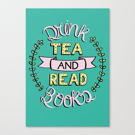 Drink Tea and Read Books Typographic Illustration Canvas Print