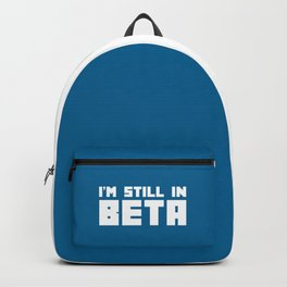 Still In Beta Funny Quote Backpack