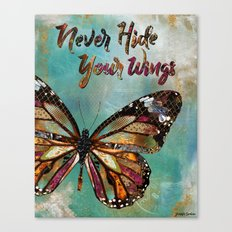 Never Hide Your Wings Canvas Print