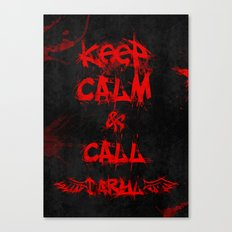 Keep Calm & Call Daryl Dixon!!! Canvas Print