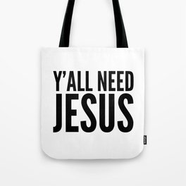 Y'all Need Jesus Tote Bag