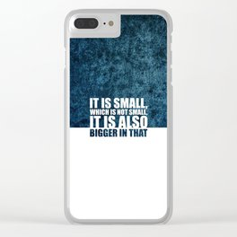 It is small... Life Inspirational Quote Clear iPhone Case