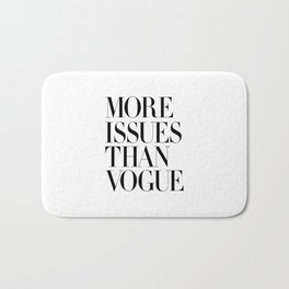 More Issues Than Vogue Magazine Stylish Typography Poster Gift for Girlfriend Girl Power Bath Mat