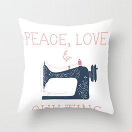 Quilters Peace Love Quilting  Throw Pillow