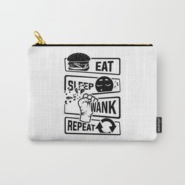 Eat Sleep Wank Repeat - Masturbation masturbate Carry-All Pouch