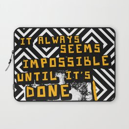 Nelson Mandela Cool Quote - It Always Seems Impossible Laptop Sleeve