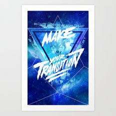 Make your transition (blue) Art Print