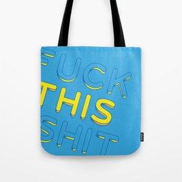 Fuck This Shit Tote Bag