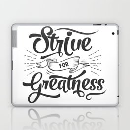Motivational: Strive for Greatness! Laptop & iPad Skin