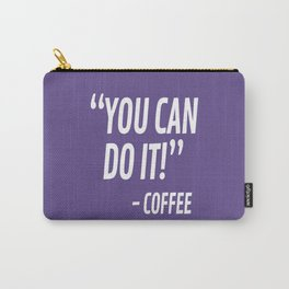 You Can Do It - Coffee (Ultra Violet) Carry-All Pouch