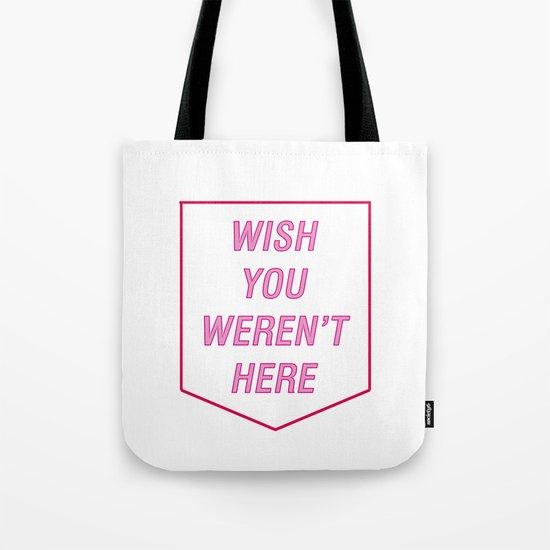 WISH YOU WERE HERE Tote Bag