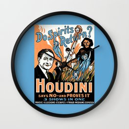 Harry Houdini, do spirits return? Wall Clock