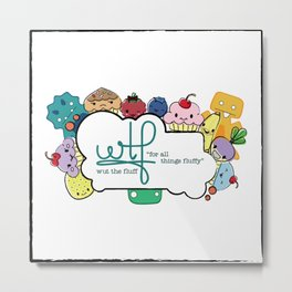 wtf (wut the fluff) logo with friends Metal Print
