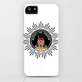 Groundhog Day Funny Quote Respect the Shadow Saying Humor iPhone Case