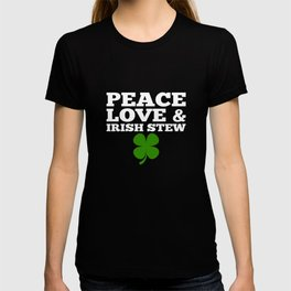 Peace Love Irish Stew Green Clover St Patricks Day T-shirt