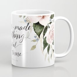 """He has made Everything beautiful in its time"" Coffee Mug"