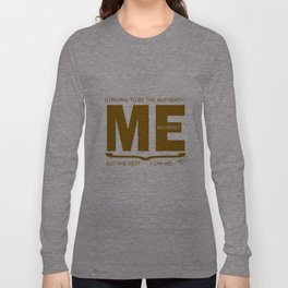Striving to be the Authentic Me Long Sleeve T-shirt