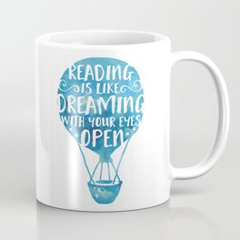 Reading is like Dreaming with Your Eyes Open Coffee Mug