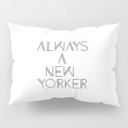 Always a New Yorker Pillow Sham