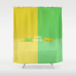 You Suck Shower Curtain